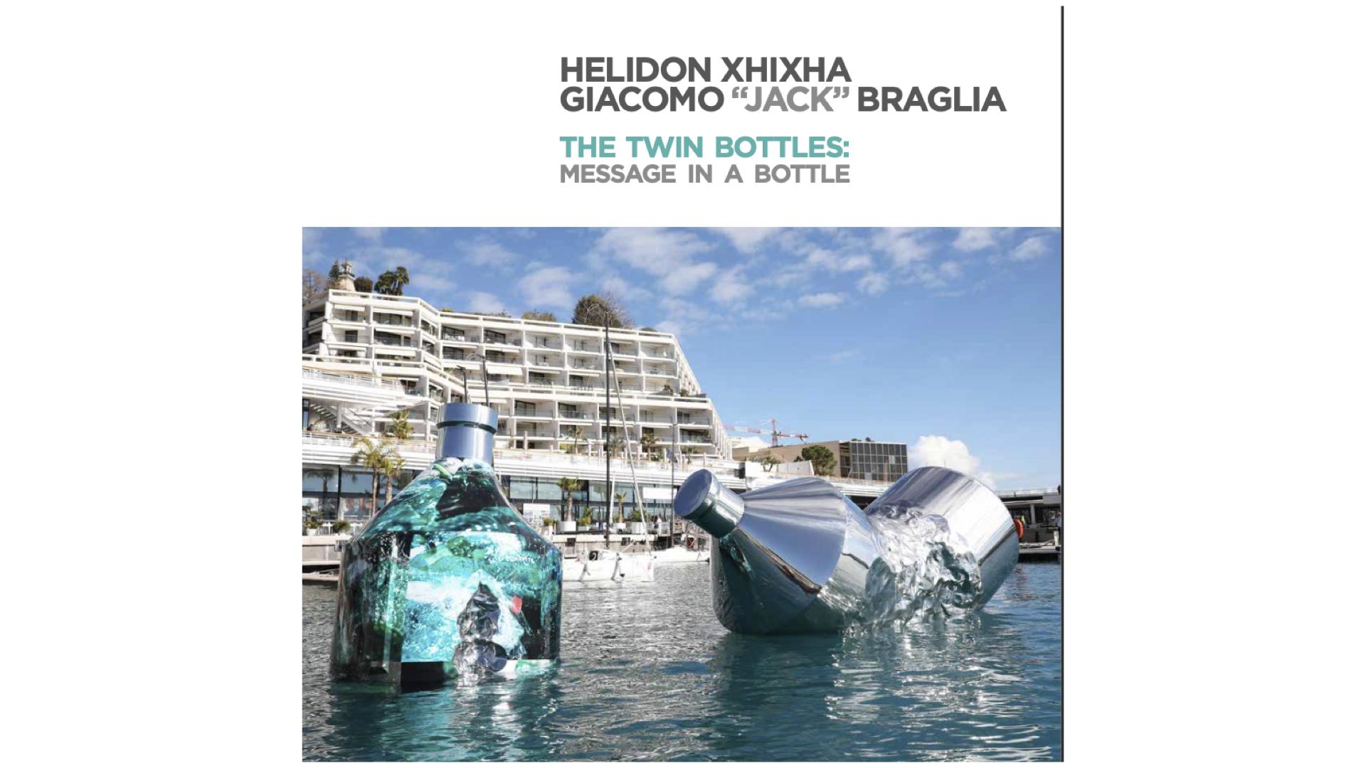 "HELIDON XHIXHA | GIACOMO ""JACK"" BRAGLIA </br> The Twin Bottles: Message in a Bottle"